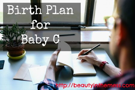 Birth Plan for Baby C