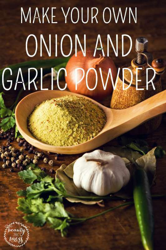 MAKE YOUR OWN ONION AND GARLIC POWDER