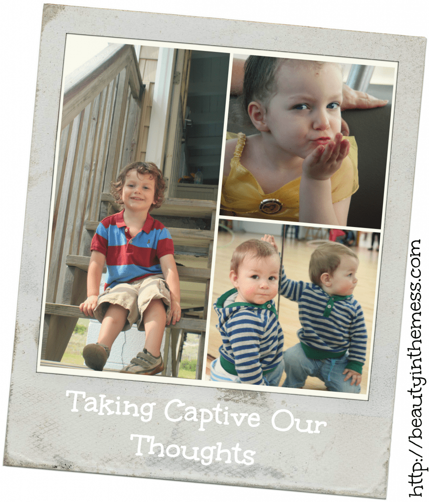 Taking Our Thoughts Captive in This Season of Life