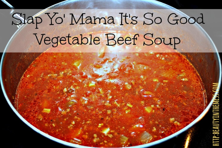 ... this is the best vegetable beef soup you will ever make i ve adapted