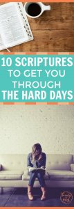 10 SCRIPTURES TO GET YOU THROUGH THE HARD DAYS