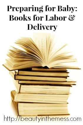 Books for Labor and Delivery Preparing for Baby: Birth Books