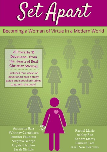 Set Apart: Becoming a Woman of Virtue in the Modern World