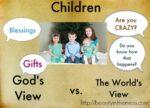 Children: God's View vs. The World's View
