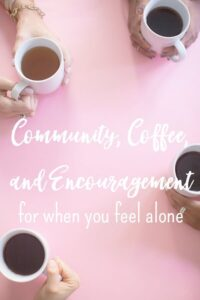 Community, Encouragement, and Coffee