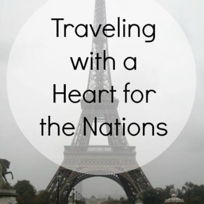 Traveling with a Heart for the Nations