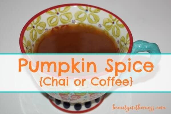 Pumpkin Spice Chai or Coffee