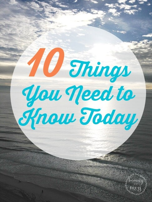 10 Things you need to know today 10 Things You Need to Know Today