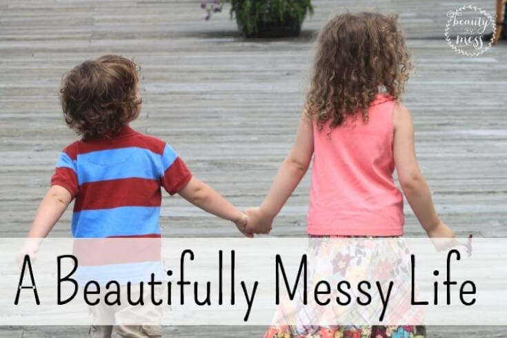 A Beautifully Messy Life