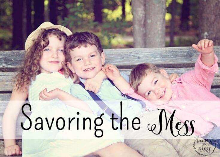 Savoring the Mess