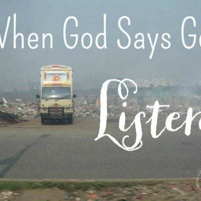 When God Says Go, Listen
