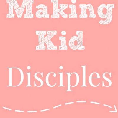 Making Kid Disciples