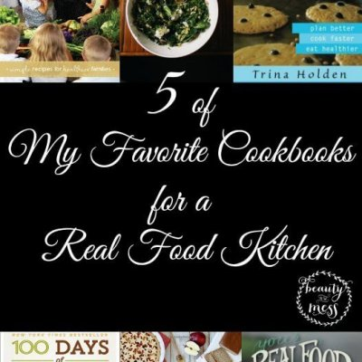 5 of My Favorite Cookbooks for a Real Food Kitchen