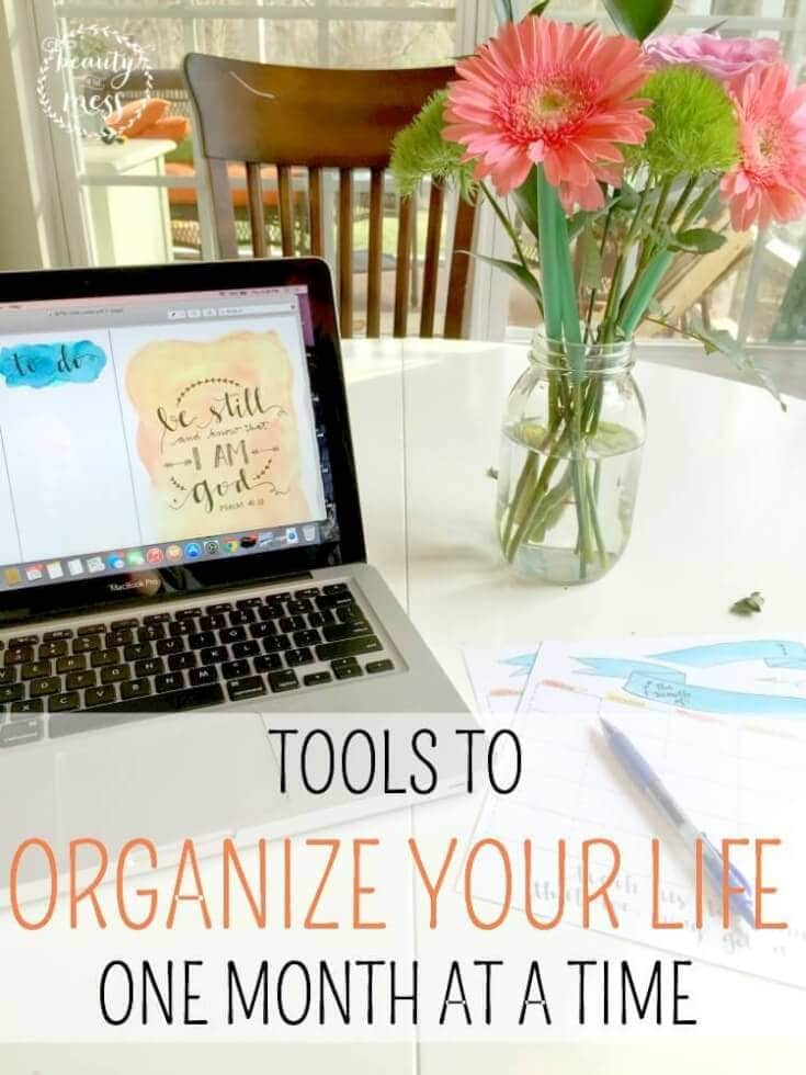 TOOLS TO ORGANIZE YOUR LIFE ONE MONTH AT A TIME