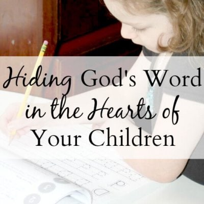 Hiding God's Word in the Hearts of Your Children
