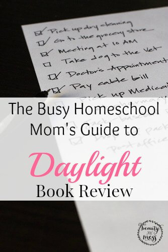 The Busy Homeschool Moms Guide to Daylight Book Review-2
