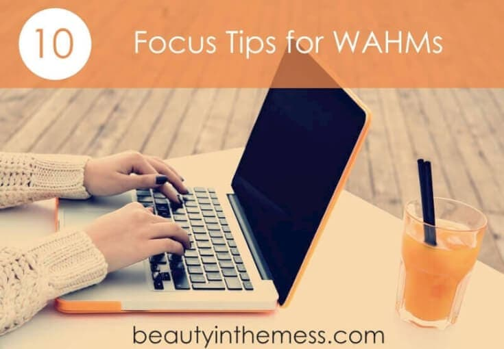 10 Focus Tips for Work at Home Moms