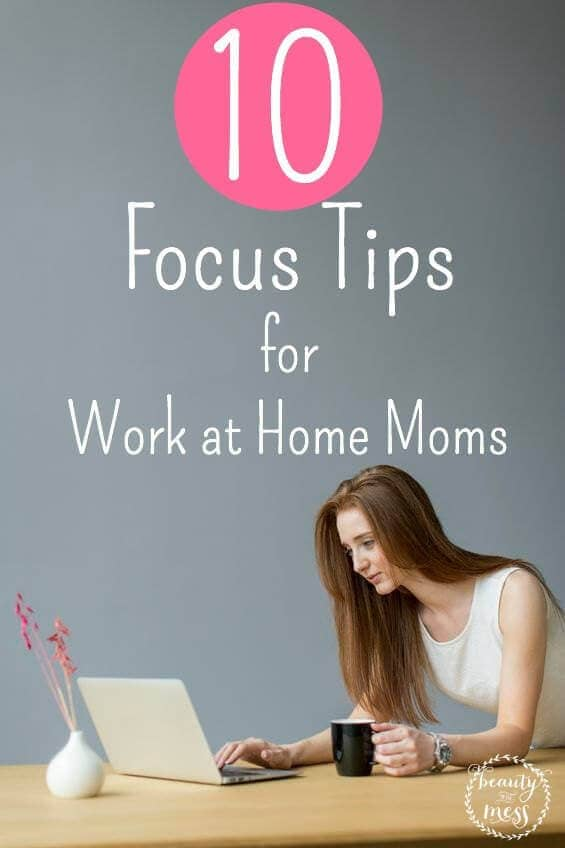 Focus Tips for Work at Home Moms