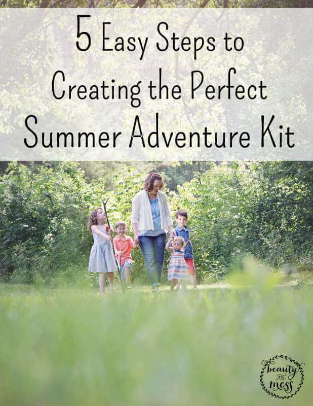 How to create the creating the perfect summer adventure kit for your family to help foster imagination in your children and spend time together as a family.
