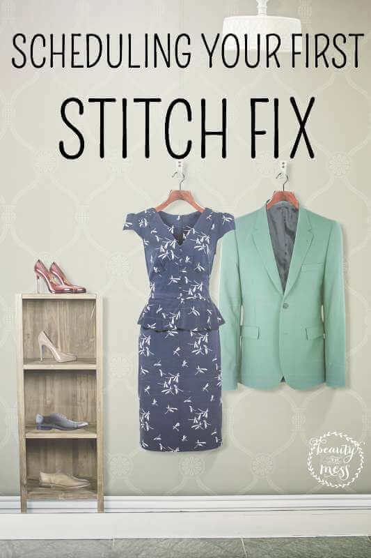 SCHEDULING YOUR FIRST STITCH FIX
