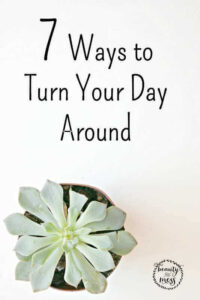 7 Ways to Turn Your Day Around