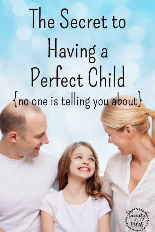The Secret to Having a Perfect Child