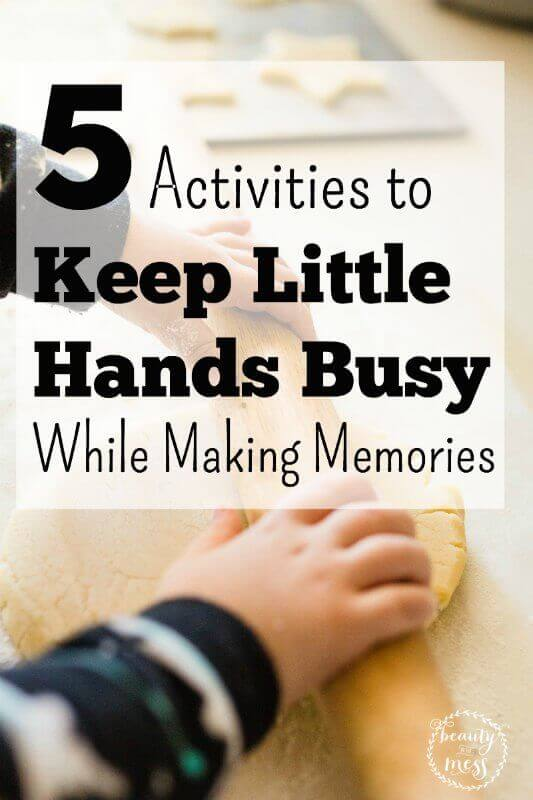 5 Activities to Keep Little Hands Busy