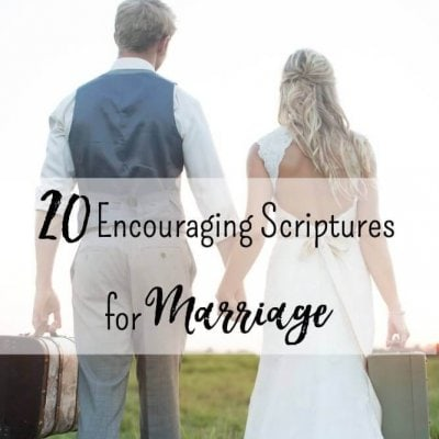 20 Encouraging Scriptures for Marriage