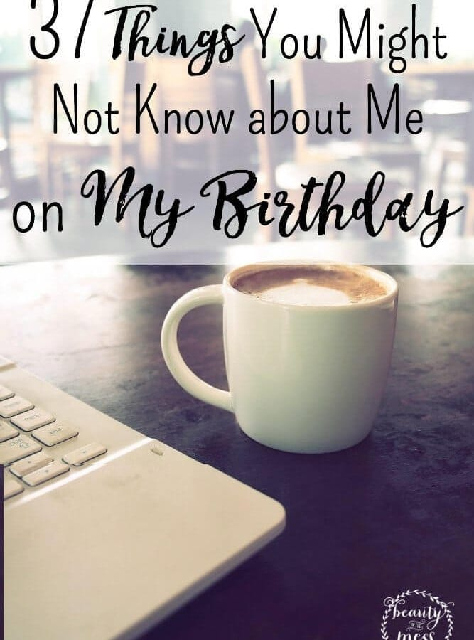37 things on My Birthday