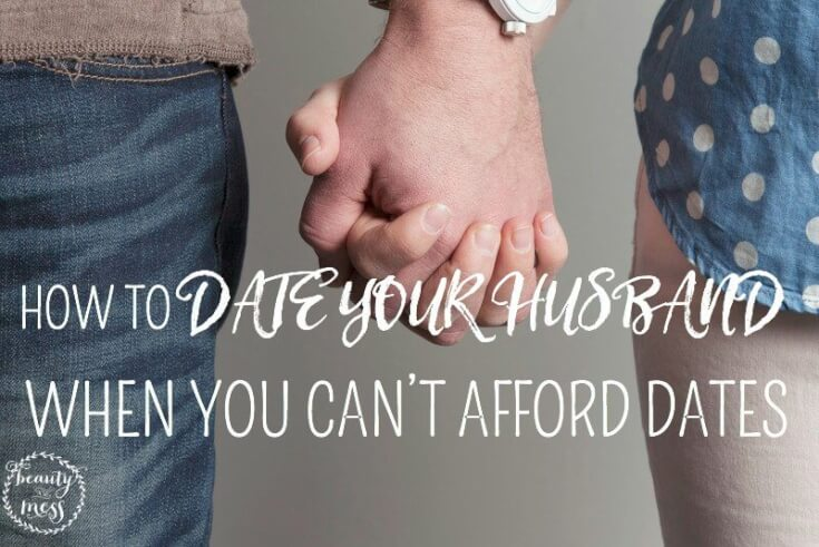 Date Your Husband When You Can't Afford Dates