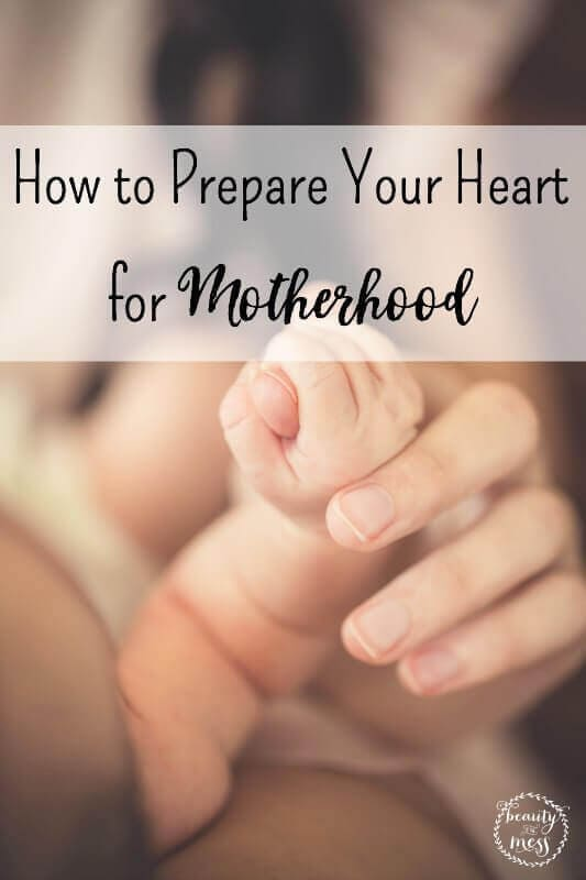 How to Prepare Your Heart for Motherhood