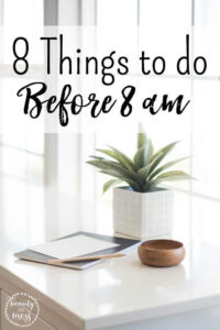 First Things First: 8 Things to do Before 8 am