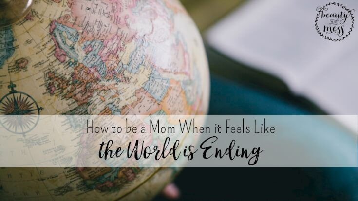 How to be a mom when the world is ending