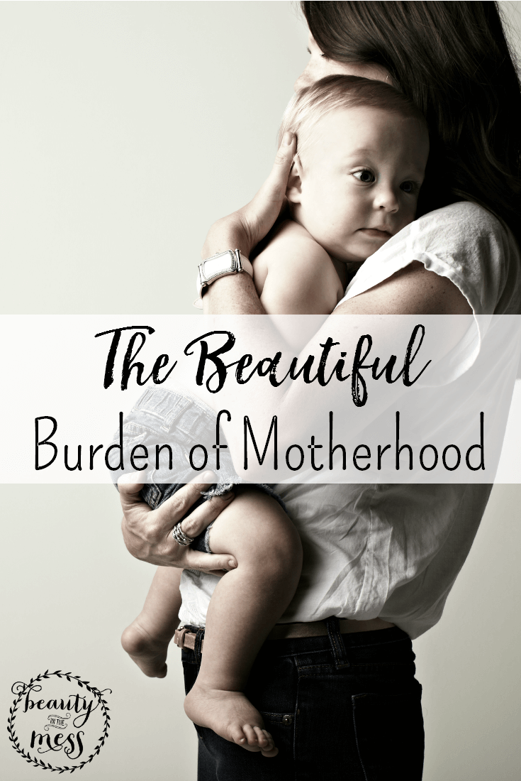 Have you felt the weight of motherhood?  Both the beauty and the burden of motherhood are often only minutes apart.  It's a precious responsibility.