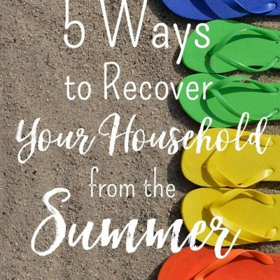 5 Ways to Recover Your Household from the Summer