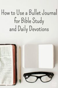 How to Use a Bullet Journal for Bible Study and Daily Devotions