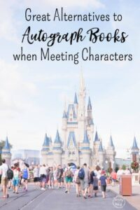 Great Alternatives to Autograph Books when Meeting Characters