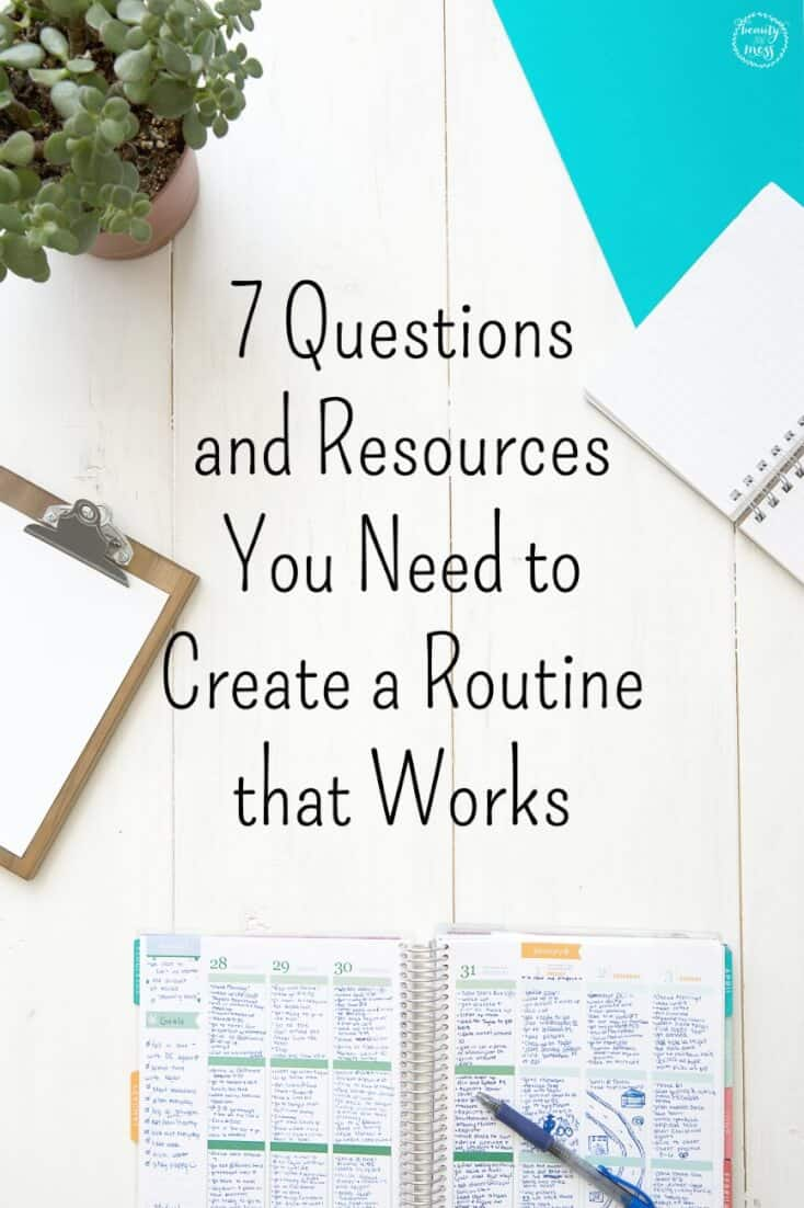 Creating a routine that works is easy when you know the right questions to ask to achieve the results that you want. Don't miss these seven questions. via @simplifyingfamily