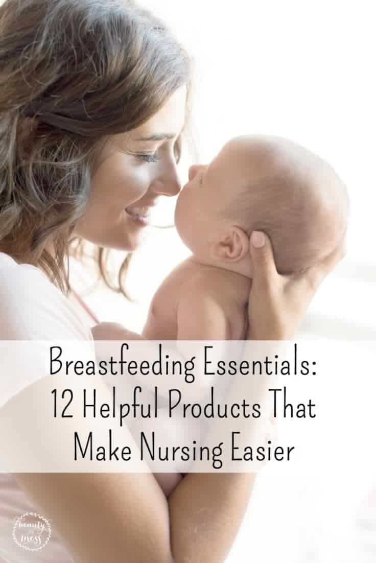 Breastfeeding may be natural, but for many new moms, it doesn't come naturally. Here are 12 breastfeeding essentials to make nursing easier.