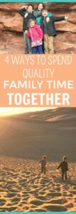 4 Ways to Spend Quality Family Time Together
