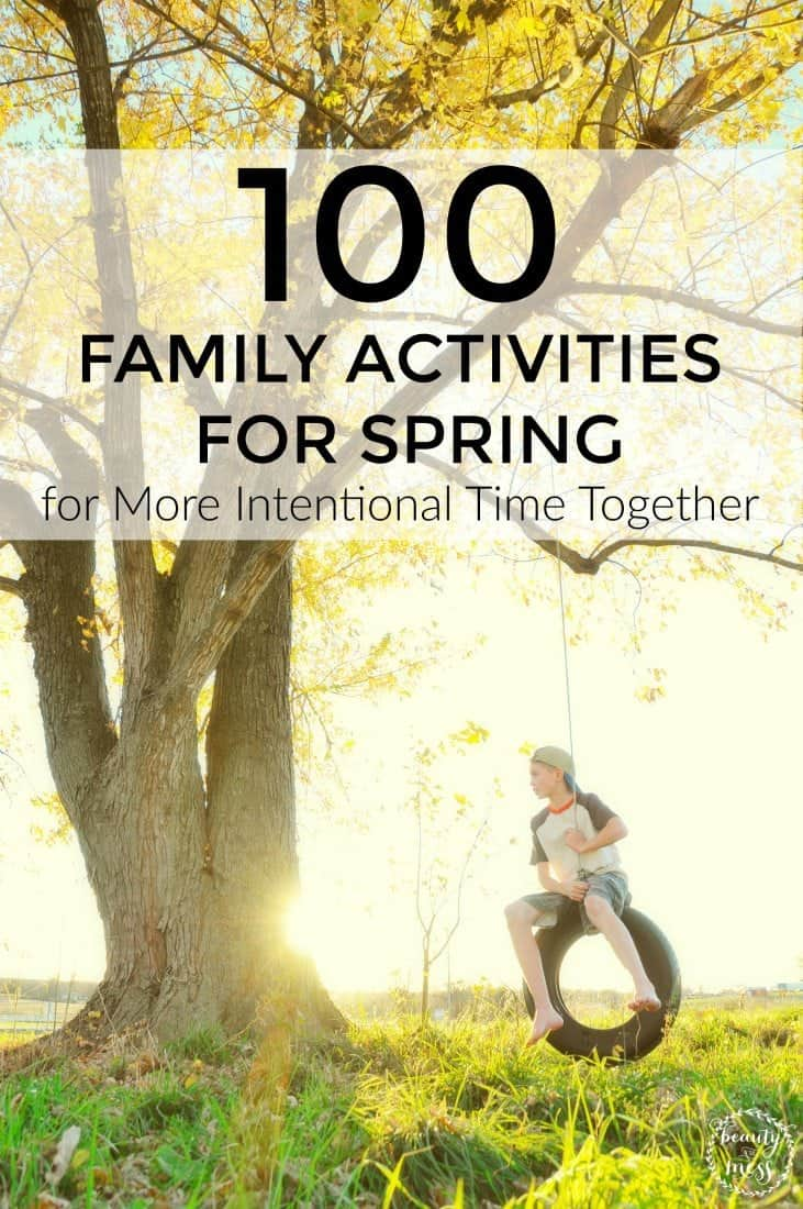 100 Family Activities for Spring for More Intentional Time Together