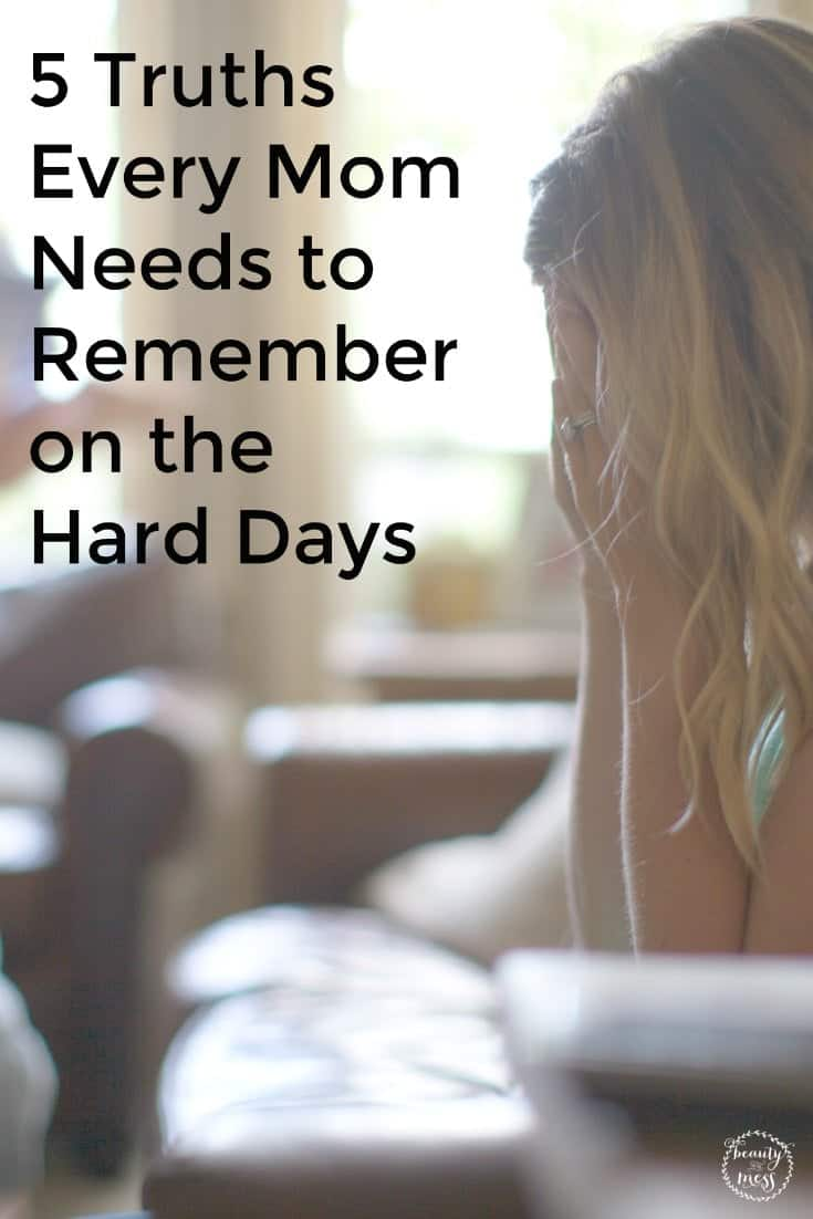 Motherhood is this wonderful, bizarre, venture that can leave you laughing one moment and crying the next. It's beautiful, stretching, fulfilling, and refining. Here are 5 truths to remember on the hard days. #motherhood #harddays #beingmom #momtruth #beautyinthemess