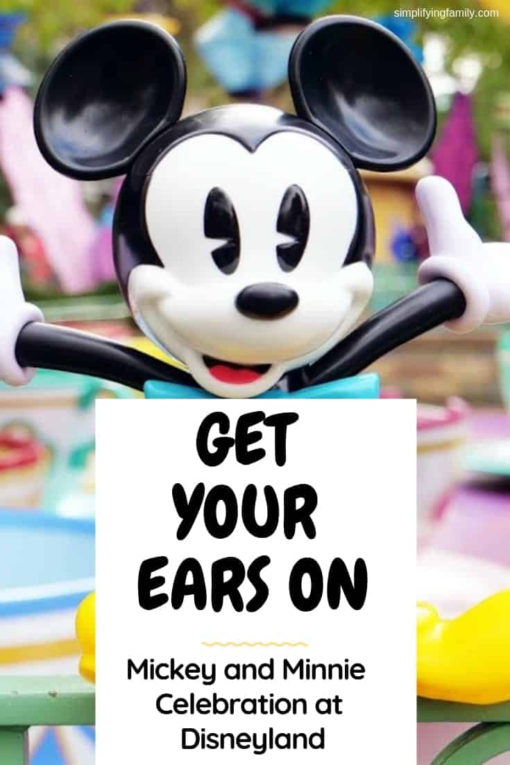 The Get Your Ears On Celebration is Disneyland's way of celebrating Mickey and Minnie's accomplishments over the last 90 years. Plan your trip today! #disneyland #getyourearson #disneyvacation via @simplifyingfamily