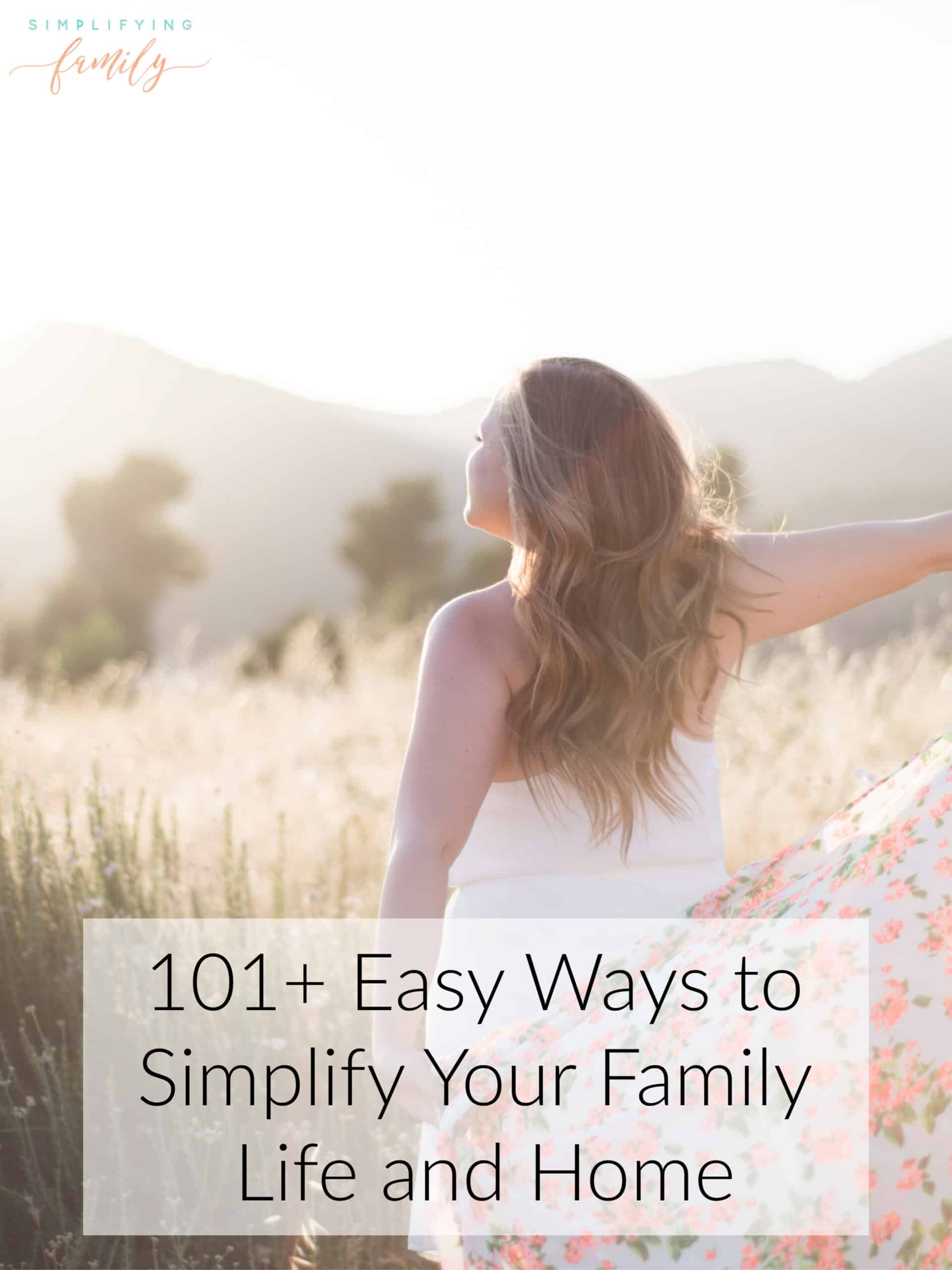 When you're overwhelmed, it's hard to see what you should and shouldn't be doing. Here are 100+ easy ways you can simplify your life and home. #minimalism #simplifyingfamily #simplifylife #simplemom #simplemotherhood via @simplifyingfamily